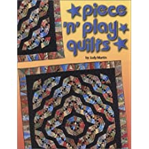 Piece 'n' Play Quilts by Judy Martin (2002-09-30)