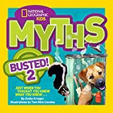 Myths Busted! 2: Just When You Thought You Knew What You Knew . . . (Myths Busted )
