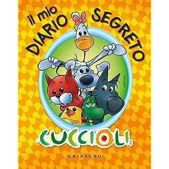 Il Mio Diario Segreto. Cuccioli. Ediz. Illustrata. Con Gadget