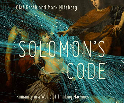 Solomon\'s Code: Humanity in a World of Thinking Machines