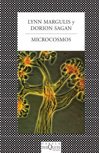 Microcosmos: cuatro mil millones de años de evolución desde nuestros ancestros microbianos por Dorion; Margulis, Lynn Sagan