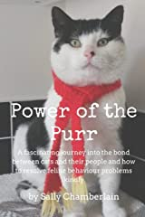Power Of The Purr: A fascinating journey into the bond between cats and their people and how to resolve feline behaviour problems kindly Paperback