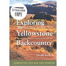Exploring the Yellowstone Backcountry: A Guide to the Hiking Trails of Yellowstone With Additional Sections on Canoeing, Bicycling, and Cross-Country Skiing (Sierra Club Totebook)