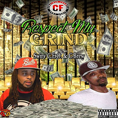 Respect My Grind [Explicit]
