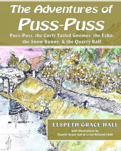Adventures of Puss-Puss: Puss Puss and the Curly Tailed Gnomes, the Echo, the Snow Bunny, the Quarry Ball (Und Katze Gnome)
