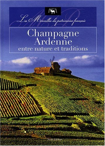CHAMPAGNE-ARDENNES ENTRE NATURE ET TRADITIONS