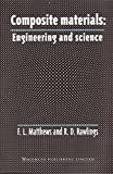 Composite Materials: Engineering and Science (Woodhead Publishing Series in Composites Science and Engineering)