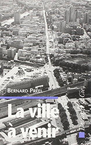La ville à venir : Habitat, technologie, environnement par Bernard Préel