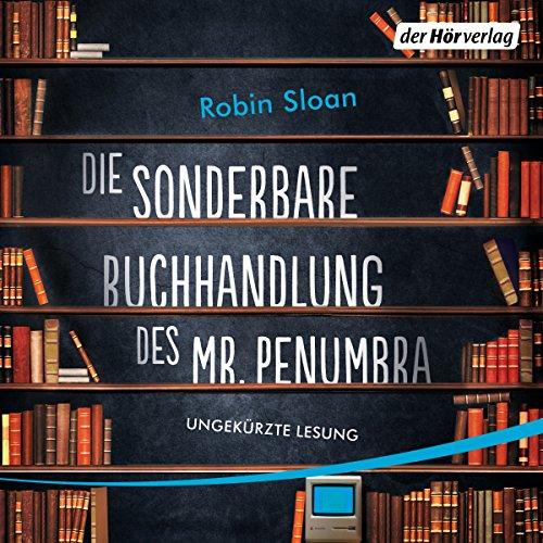 Die sonderbare Buchhandlung des Mr. Penumbra (Hörbücher Buchhandlung, Kindle)