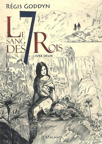 Le sang des 7 Rois, Tome 2 : par Régis Goddyn