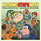 Nothing Stops Noah by Shari Lyle-Soffe (2008-11-14)