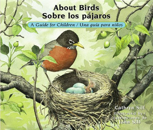 About Birds/Sobre Los Pajaros: A Guide for Children/Una Guia Para Ninos