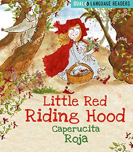 Little Red Riding Hood: Caperucita Roja (Dual Language Readers)