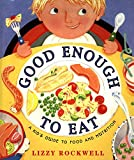 Good Enough to Eat: Kid's Guide to Food and Nutrition
