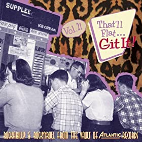 That'll Flat Git It, Vol. 21 Rockabilly & Rock 'n' Roll From The Vault Of Atlantic Records