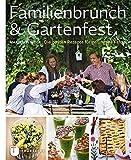 Familienbrunch & Gartenfest - Die besten Rezepte für gelungene Feste