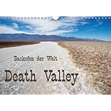 Death Valley - Backofen der Welt (Wandkalender 2017 DIN A4 quer): Death Valley, fast nirgends ist es heißer als hier (Monatskalender, 14 Seiten ) (CALVENDO Natur)