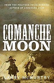 Comanche Moon (Lonesome Dove Book 2) (English Edition)