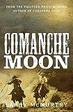 Comanche Moon (Lonesome Dove Book 2)