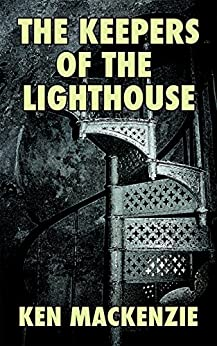 The Keepers of the Lighthouse: A Ghost Story (Ghosts Book 1) by [Mackenzie, Ken]