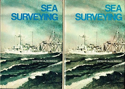Ingham ∗sea Surveying∗ – In Two Parts – Text And     Illustrations