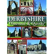 Derbyshire - Unusual & Quirky