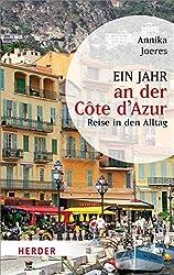 Ein Jahr an der Côte d'Azur: Reise in den Alltag (HERDER spektrum)