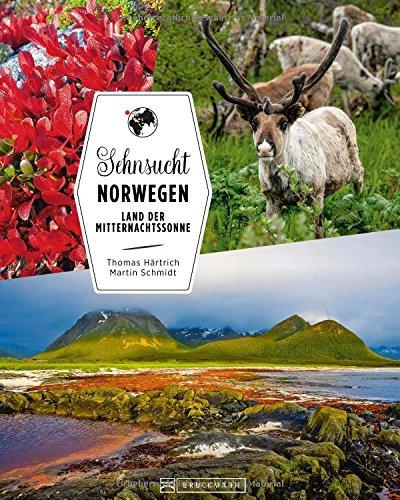 Bildband Norwegen: Sehnsucht Norwegen. Wo Fjorde auf Berge treffen. Ein Reiseführer für Naturliebhaber: Fjorde, Berge und Polarlichter erleben, schöne Reise-Träume von Hurtigruten bis ans Nordkap.