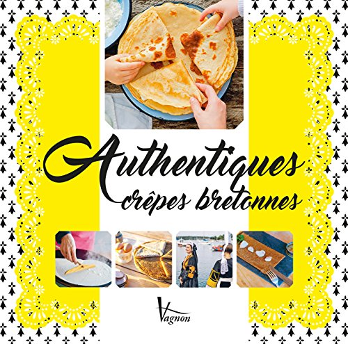 Authentiques crêpes bretonnes (Loisirs) par Véronique Larhant-Le Berre