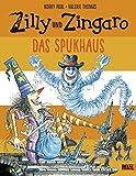 Zilly und Zingaro. Das Spukhaus: Vierfarbiges Bilderbuch