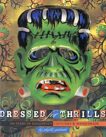 Dressed for Thrills: 100 Years of Halloween Costumes and Masquerade (Di Foto Halloween Di Costumi)