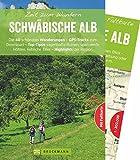 Bruckmann Wanderführer: Zeit zum Wandern Schwäbische Alb. 40 Wanderungen und Ausflugsziele auf der Schwäbischen Alb. Mit Wanderkarte zum Herausnehmen.