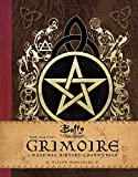 Buffy the Vampire Slayer Official Grimoire: A Magical History of Sunnydale