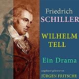 Friedrich von Schiller: Wilhelm Tell. Ein Drama (Ungekürzte Lesung)