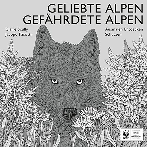 Geliebte Alpen, Gefährdete Alpen: Ausmalen, entdecken, schützen