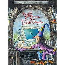 Zilly und der Zauber-Computer: Vierfarbiges Bilderbuch