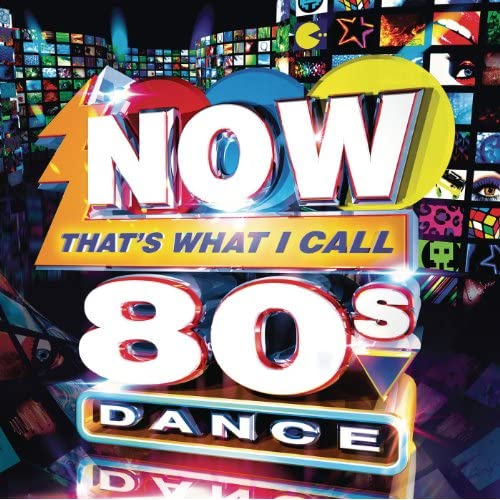 Now That's What I Call 80s Dance [Clean]