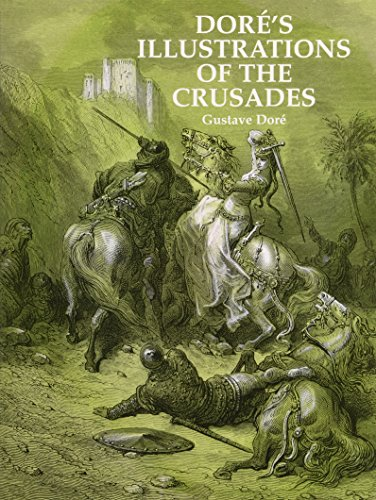 Dore's Illustrations of the Crusades (Dover Fine Art, History of Art)