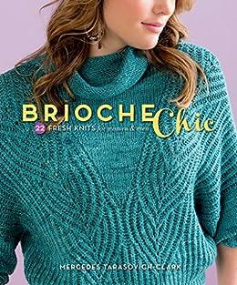 Brioche Chic: 22 Fresh Knits for Women & Men par [Tarasovich-Clark, Mercedes]