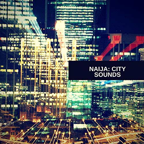 Naija: City Sounds