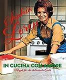 In cucina con amore: Rezepte für die italienische Seele