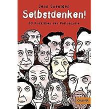 Selbstdenken!: 20 Praktiken der Philosophie (Gulliver, Band 5526)