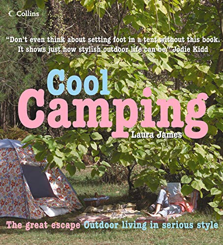 Cool Camping: Sleeping, Eating, and Enjoying Life Under Canvas (English Edition) Mode Wellies