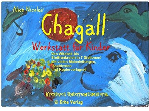 Marc Chagall Werkstatt für Kinder: Kreatives Unterrichtsmaterial für die Grundschule und Sek. 1