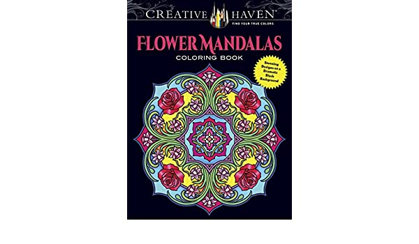Creative Haven Flower Mandalas Coloring Book Stunning Designs On A Dramatic Black Background Books Amazonin Marty Noble