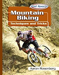 Mountain Biking (Rad Sports Techniques and Tricks) by Aaron Rosenberg (2003-01-06)