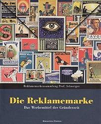 Die Reklamemarke: Das Werbemittel der Gründerzeit