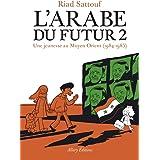 L'Arabe du futur - volume 2 - (2): Une jeunesse au Moyen-Orient, 1984-1985