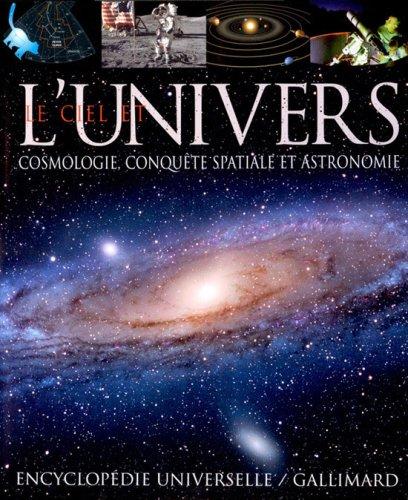 Le ciel et l'Univers: Cosmologie, conquête spatiale et astronomie par Collectif