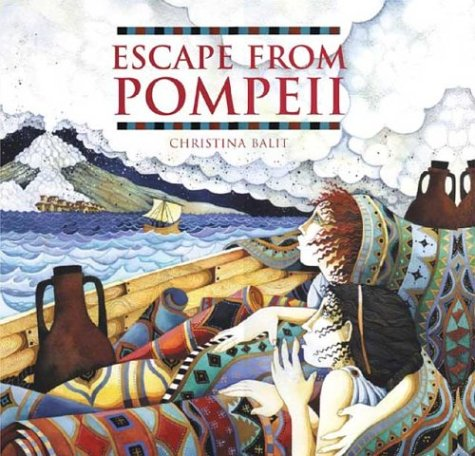 Escape from Pompeii: Written by Christina Balit, 2003 Edition, Publisher: Henry Holt & Company [Hardcover]